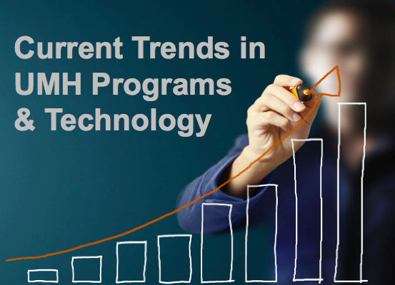 Current Trends in UMH Programs & Technology